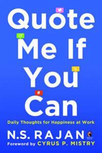 Quote me if you can - daily thoughts for happiness at work