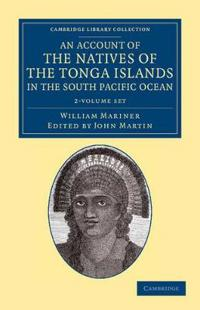 An Account of the Natives of the Tonga Islands in the South Pacific Ocean