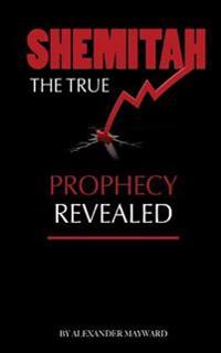 Shemitah: The True Prophecy Revealed