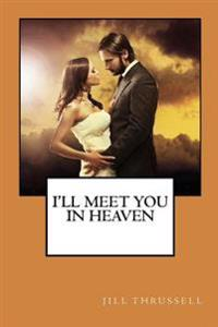 I'll Meet You in Heaven