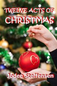 Twelve Acts of Christmas: Good Deeds Gone Bad?