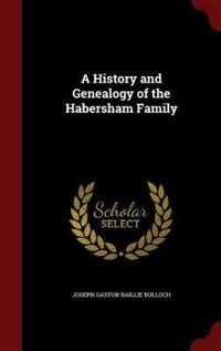 A History and Genealogy of the Habersham Family