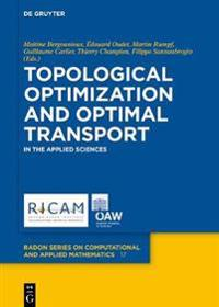 Topological Optimization and Optimal Transport: In the Applied Sciences