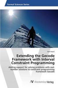 Extending the Gecode Framework with Interval Constraint Programming