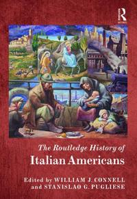 The Routledge History Handbook of Italian Americans
