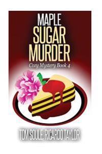 Maple Sugar Murder: Cozy Mystery Book 4