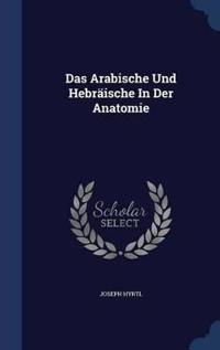 Das Arabische Und Hebraische in Der Anatomie