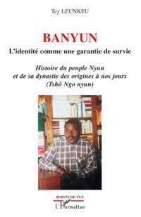 Banyun l'identite comme garantie de survie - histoire du peu