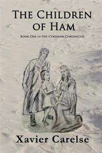 "The Children of Ham: Book One of ""The Cyrenian Chronicles"""