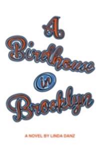 Birdhouse In Brooklyn