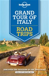 Lonely Planet Grand Tour of Italy: Road Trips