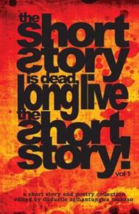 The Short Story Is Dead, Long Live the Short Story!