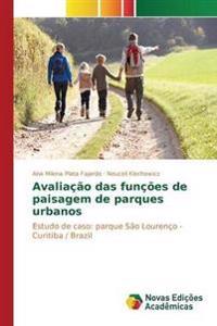 Avaliacao Das Funcoes de Paisagem de Parques Urbanos