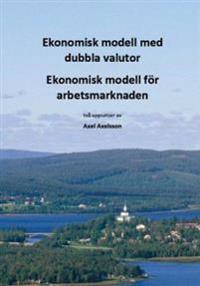 Ekonomisk modell med dubbla valutor : ekonomisk modell för arbetsmarknanden