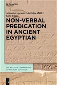 Non-verbal Predication in Ancient Egyptian