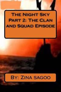 The Night Sky Part 2: The Clan and Squad Episode