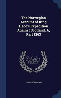The Norwegian Account of King Haco's Expedition Against Scotland, A, Part 1263