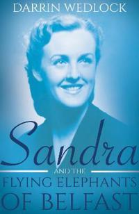 Sandra and the Flying Elephants of Belfast