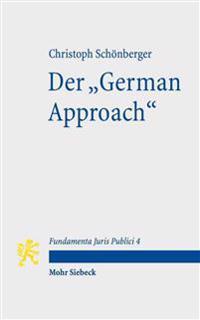 Der 'German Approach': Die Deutsche Staatsrechtslehre Im Wissenschaftsvergleich