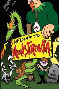 Welcome to Monstrovia: Tales of Monstrovia Book One