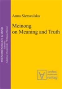 Meinong on Meaning and Truth
