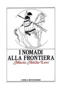 I Nomadi Alla Frontiera: I Popoli Delle Steppe E L'Antico Mondo Greco-Romano