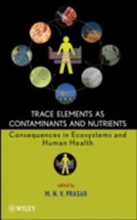 Trace Elements as Contaminants and Nutrients