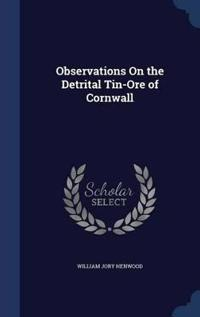 Observations on the Detrital Tin-Ore of Cornwall