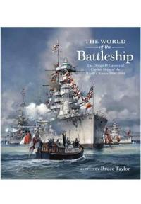 World of the battleship - the design and careers of capital ships of the wo