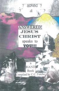 Asked and Answered Jesus Christ Speaks to You