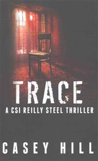 Trace: Csi Reilly Steel