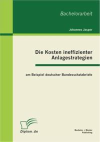 Die Kosten ineffizienter Anlagestrategien am Beispiel deutscher Bundesschatzbriefe