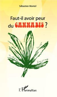 Faut-il avoir peur du cannabis ?