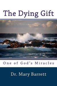 The Dying Gift: One of God's Miracles