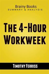 The 4-Hour Workweek by Timothy Ferriss Summary Guide