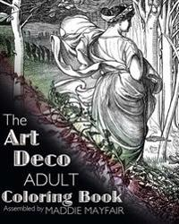 The Art Deco Adult Coloring Book