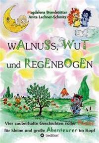 Walnuss, Wut Und Regenbogen