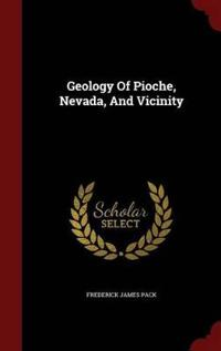 Geology of Pioche, Nevada, and Vicinity