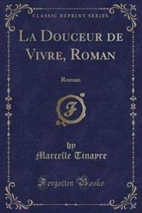 La Douceur de Vivre, Roman