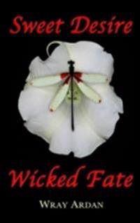Sweet Desire, Wicked Fate