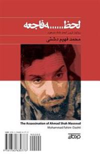 The Assassination of Ahmad Shah Massoud: Lahzeh-Ye Faje'eh