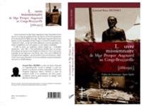 L'OEUVRE MISSIONNAIRE DE MGR POSPER AUGOUARD AU CONGO-BRAZZA