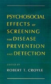 Psychosocial Effects of Screening for Disease Prevention and Detection