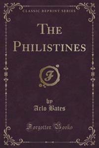 The Philistines (Classic Reprint)