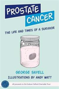 Prostate Cancer: The Life and Times of a Survivor