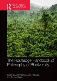 The Routledge Handbook of Philosophy of Biodiversity