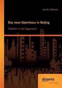 Das Neue Opernhaus in Beijing