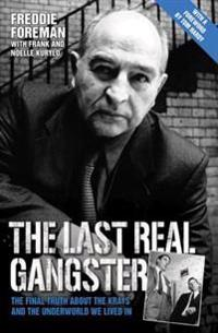 Last Real Gangster - The Final Truth About the Krays and the Underworld We Lived In