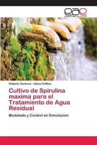 Cultivo de Spirulina Maxima Para El Tratamiento de Agua Residual