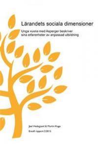 Lärandets sociala dimensioner : unga vuxna med Asperger beskriver sina erfarenheter av anpassad utbildning